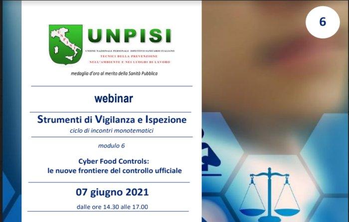 """UNPISI- webinar 07 Giugno 2021 – Cyber Food Controls: le nuove frontiere del controllo ufficiale"""""""